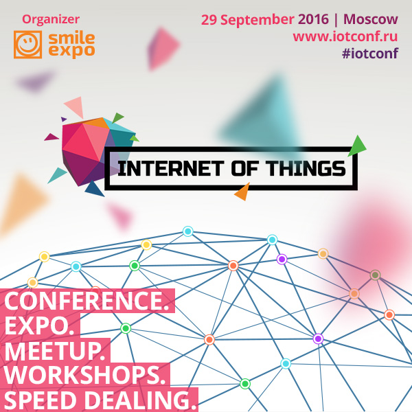 """How is the Internet of Things Developing in Russia? The Answer will Come this Fall. Only Smart Technologies and the Latest Novelties will be presented at the Annual International Exhibition and Conference """"Internet of Things"""" in Moscow"""