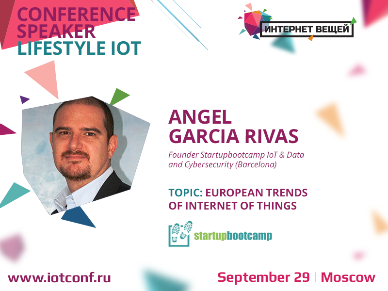 """Presented at the """"Internet of Things"""" conference will be Angel Garcia Rivas, founder of the best accelerator in Europe"""